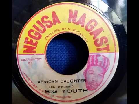 Big Youth - African Daughter - Negusa Nagast