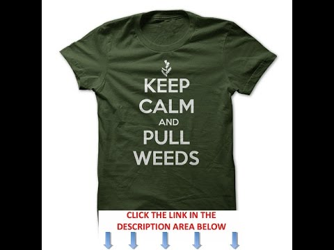 Keep Calm and Pull Weeds Gardening T Shirts & Hoodies