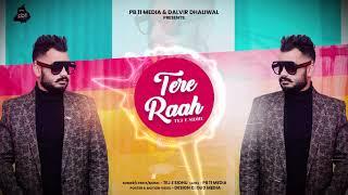 TERE RAAH• TEJ E SIDHU • PB11 MEDIA • LATEST ROMANTIC SONG 2020