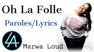 Oh La Folle (Paroles / Lyrics) - Marwa Loud