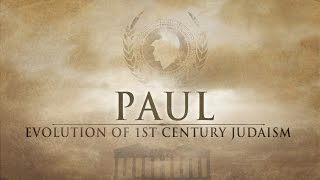 PAUL: Evolution of 1st century Judaism - Matthew Vander Els