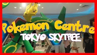 Pokemon Centre Tokyo Skytree! Adventure - And Pokemon GO
