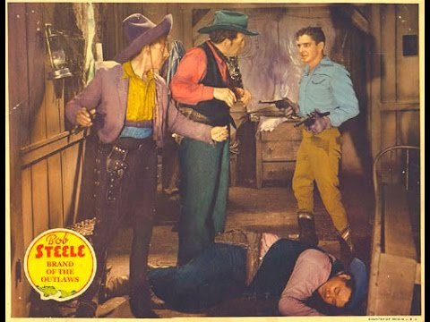 Brand of the Outlaws Bob Steele full length western movie