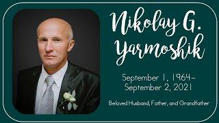 Nikolay G. Yarmoshik Memorial Service | 9-12-2021