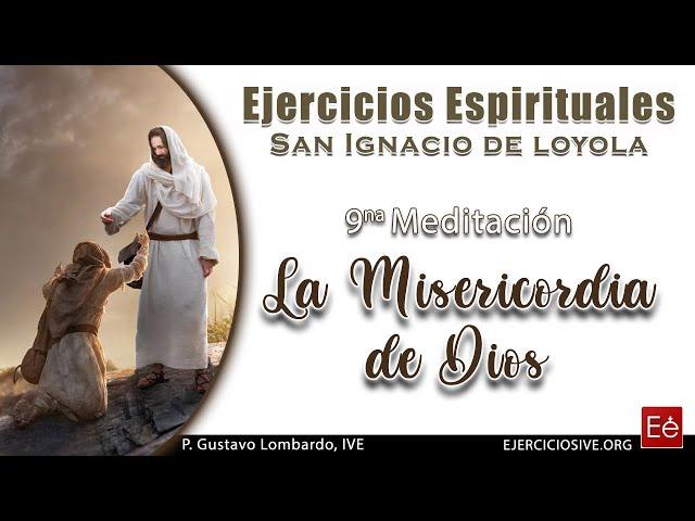 14 La Misericordia de Dios (9ª Meditación)