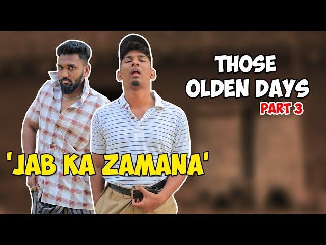 Those Olden Days Part 3 | Jab Ka Zamana | Hyderabadi Comedy | Warangal Diaries