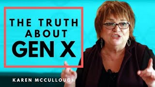 The Truth about Gen X – You're Brilliant!