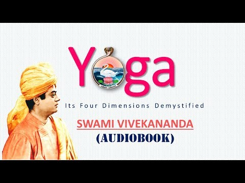 Audiobook Yoga It S Four Dimensions Demystified Swami Vivekananda Youtube