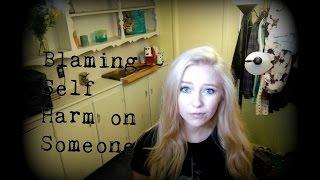 Blaming Self Harm On Someone | Manipulation