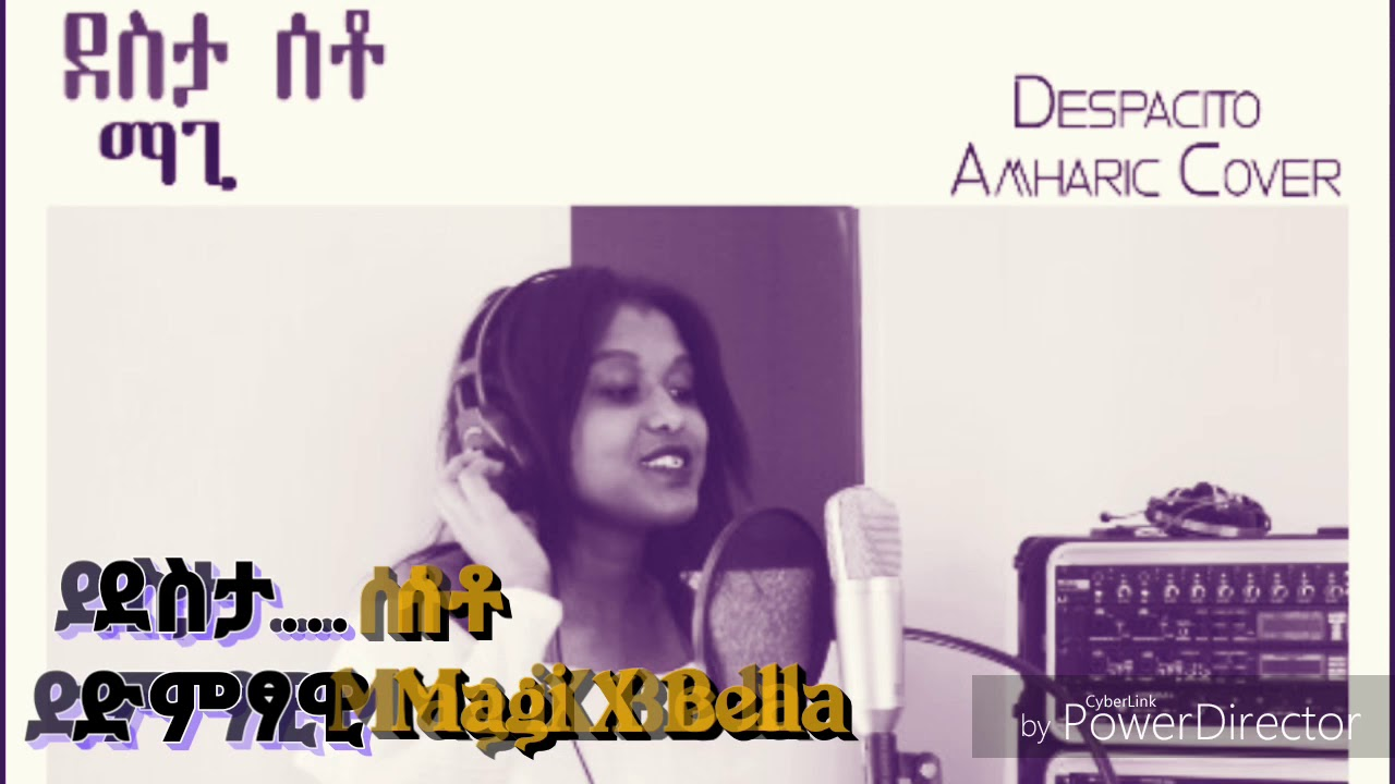 New ethiopian music 2018 despacito amharic cover