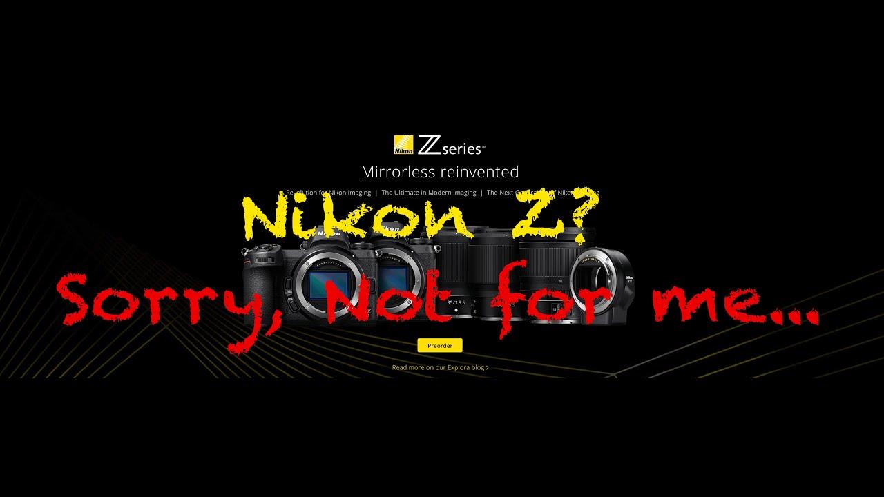 Nikon Z? Sorry, Not for Me
