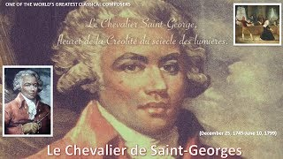 Le Chevalier de Saint-Georges, One of the world's greatest classical music composers