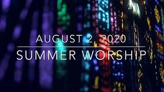 ZUCC Summer Worship - August 2, 2020