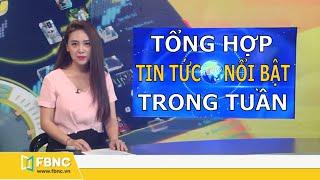 Tổng hợp tin tức Việt Nam nổi bật nhất trong tuần | Bản tin cuối tuần ngày 5/4/2020