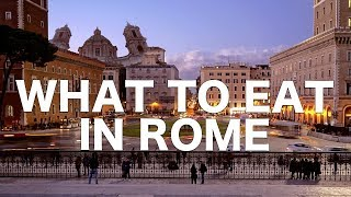 What to Eat in Rome