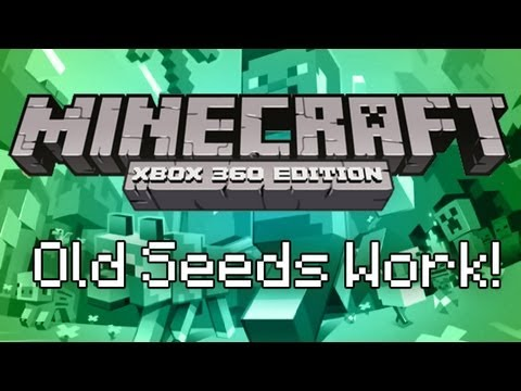 Minecraft Xbox 360 Edition - Tutorial & Old Seeds Work!
