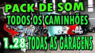 PACK DE SOM TODOS CAMINHÕES FREE ( ETS 2-1.28)E MOD TODAS GARAGENS