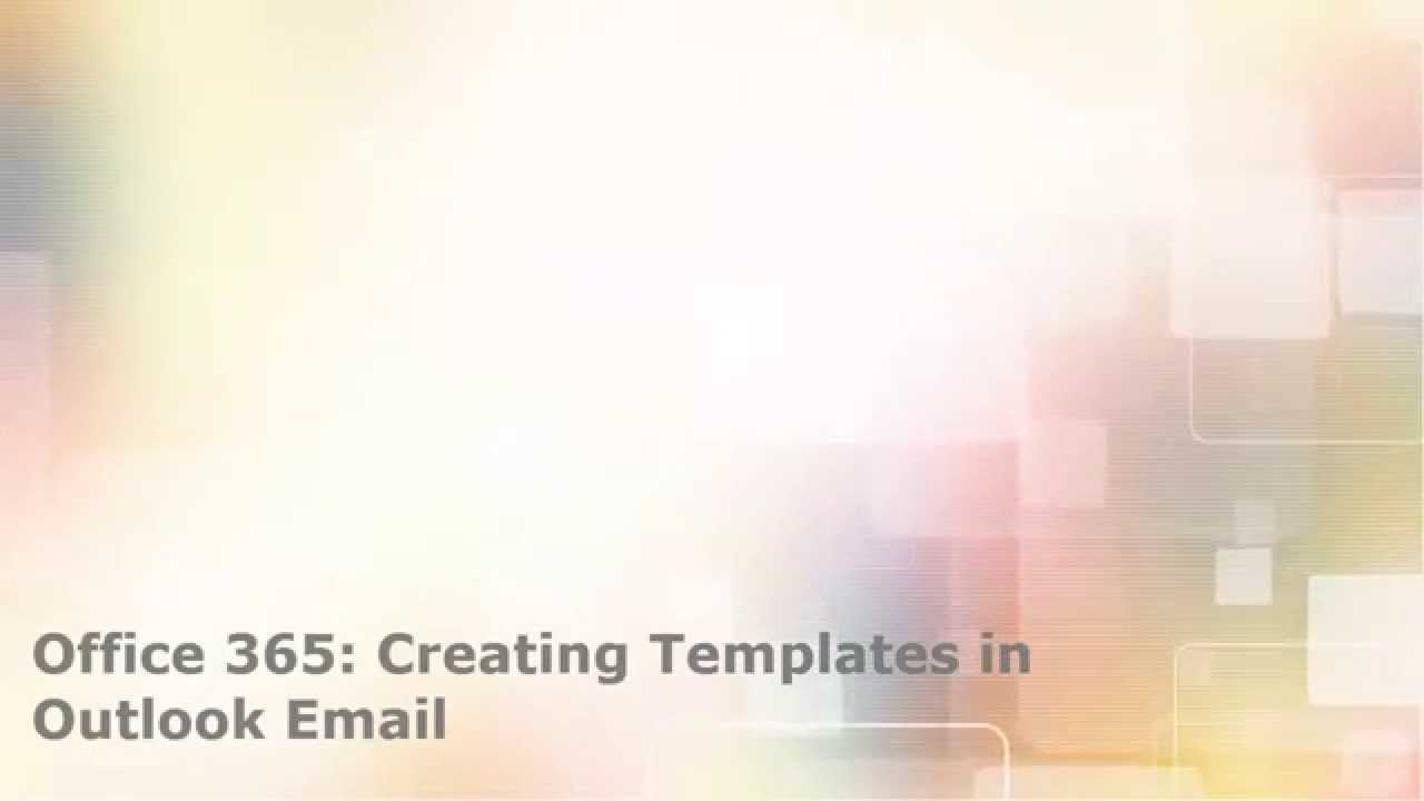 Office 365 Creating a Template for Outlook Email - YouTube