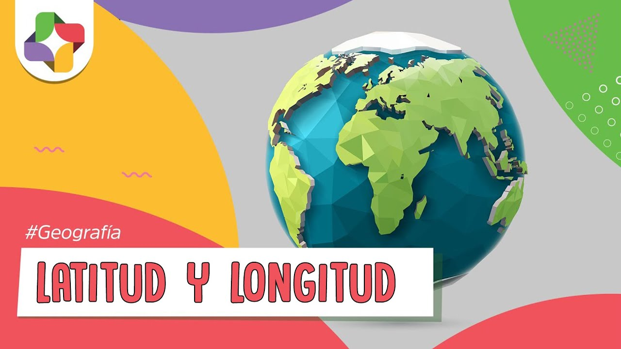 Latitud Y Longitud Educatina Youtube