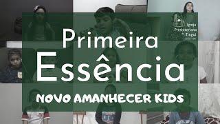 Primeira Essência - Novo Amanhecer Kids - IPB Tingui