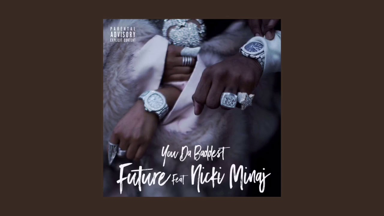 d13fce795bbd3 Future - You da Baddest (feat. Nicki Minaj) (Audio) - YouTube