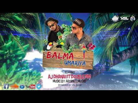 AJ Dhanai Ft Double MM - Balma Umariya  Prod Aroen