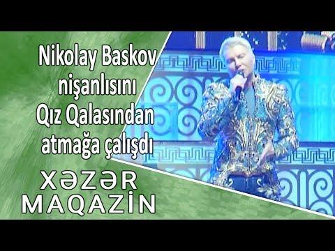 Nikolay Baskov nişanlısını Qız Qalasından atmağa çalışdı.Xarici Xəbər Turu - Xəzər Maqazin