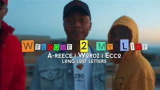 A-REECE ECCO amp WORDZ - WELCOME TO MY LIFE OFFICIAL MUSIC VIDEO