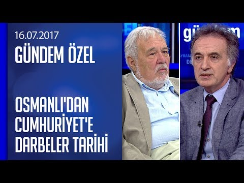 Osmanlı'dan Cumhuriyet'e darbeler tarihi - Gündem Özel 16.07.2017 Pazar