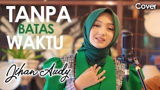 TANPA BATAS WAKTU - Jihan Audy | Live Cover Accoustic