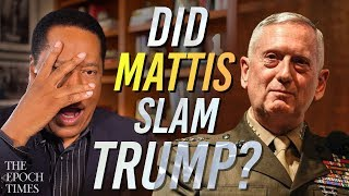 Epoch Times Was Mattis Really That Critical of the President? | Larry Elder Show