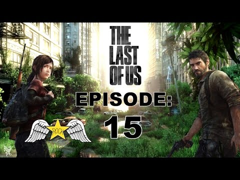 SURVIVAL IS BETTER IN NUMBERS! | The Last of Us - Episode 15