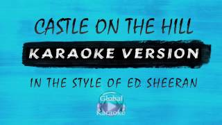 Castle On The Hill - In the Style of Ed Sheeran - Global Karaoke Video - Lyrics
