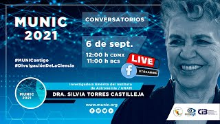 Conversatorio MUNIC 2021, DRA. SILVIA TORRES CASTILLEJA - Invg. Emérita Inst. de Astronomía / UNAM