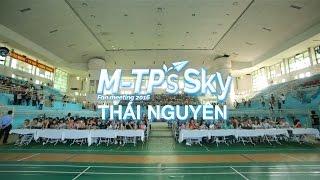 M-TP's SKY | THÁI NGUYÊN – 21/8/2016