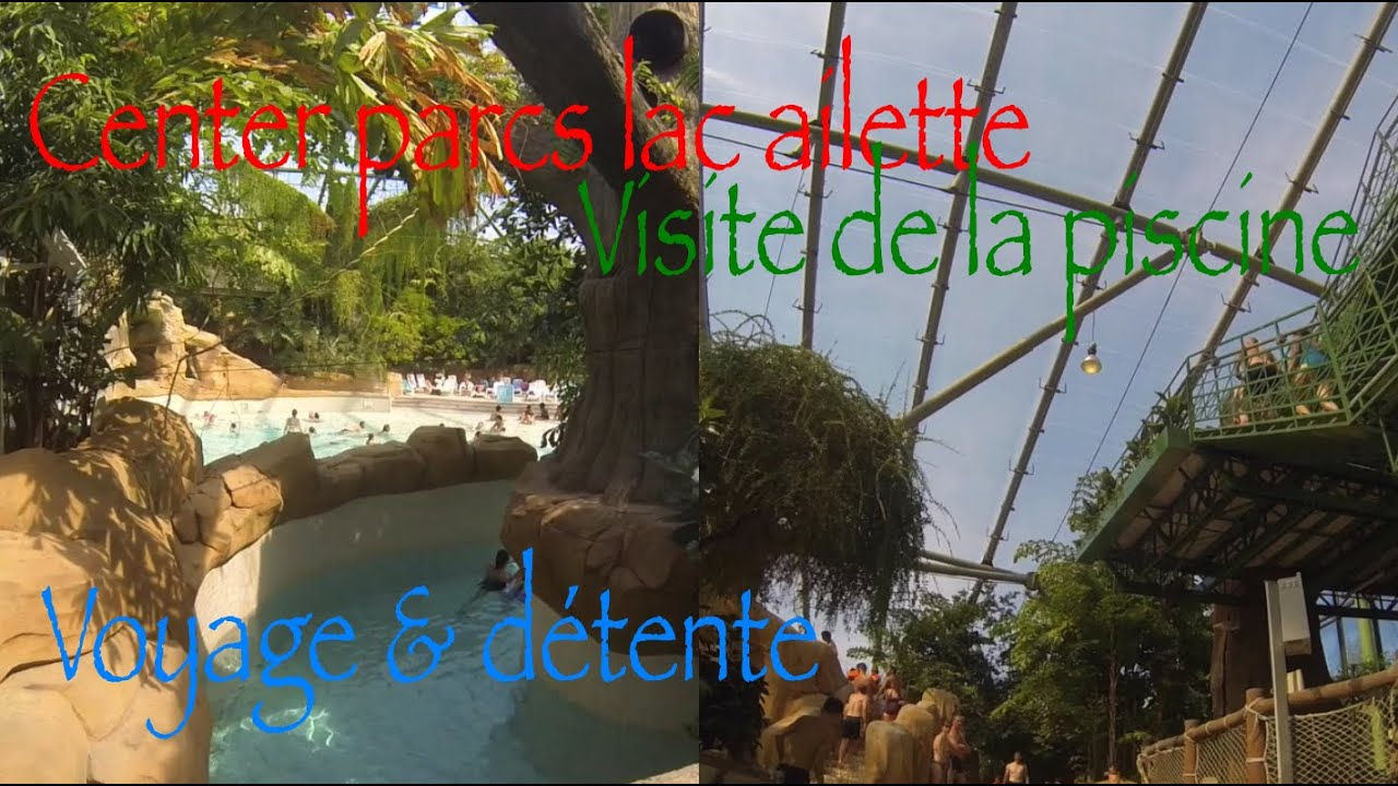 Visite piscine center parcs chamouille lac d 39 ailette water for Piscine center parc