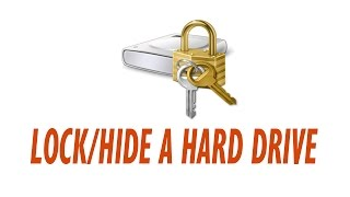 how to Lock - Unlock and Hide a Hard Drive in windows 10, 8, 7, xp