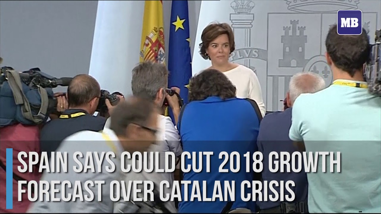 Spain says could cut 2018 growth forecast over Catalan crisis