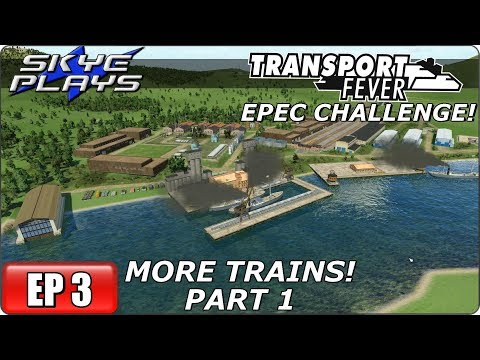 Transport Fever (Tycoon Game) Let's Play / Gameplay - EPEC Challenge Ep 3 - More Trains PART 1
