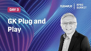 APAC Summit 2020 Day 3 - GK Plug and Play