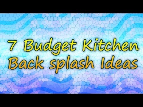 7 budget kitchen back splash ideas - youtube