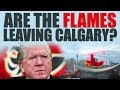 Are The Flames Leaving Calgary