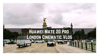 Huawei Mate 20 Pro: London Cinematic Video