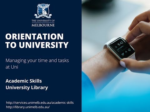 Orientation - Managing Your Time and Tasks at Uni