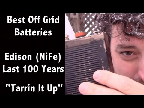 """The Best Battery for Off Grid and Solar Systems -  Nickel Iron NiFe Edison Battery - """"Tarrin it Up"""""""