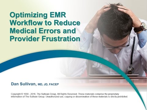 Optimizing EMR Workflow to Reduce Medical Errors & Physician Frustration