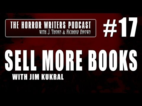 The Horror Writers Podcast #17 - Sell More Books with Jim Kukral
