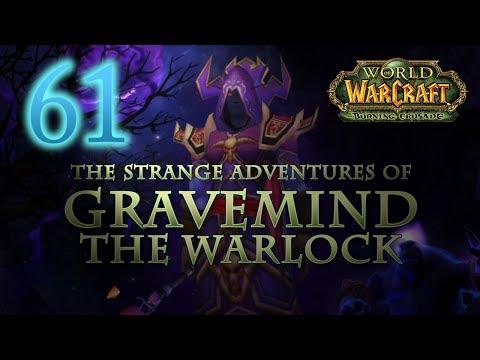 The Strange Adventures of Gravemind the Warlock - Level 61