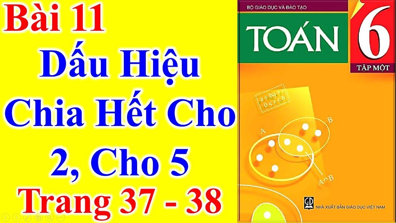 Toán Lớp 6 Bài 11 – Dấu hiệu chia hết cho 2 cho 5 – Trang 37 – 38