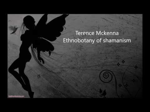 Terence Mckenna Ethnobotany of shamanism